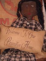 welcome to our primitive home pillow
