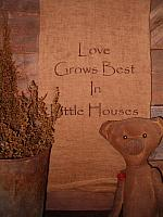 Love grows best in little houses pillow or towel